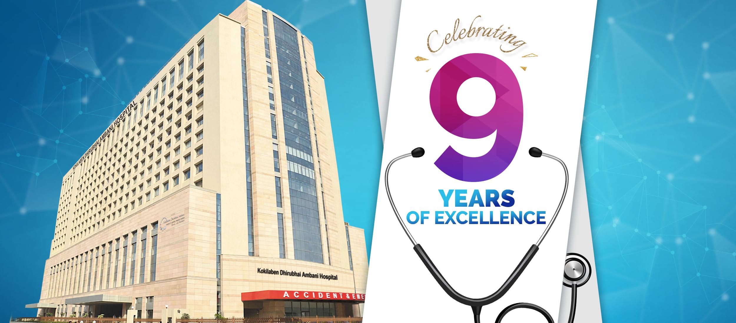 Kokilaben Dhirubhai Ambani Hospital - Celebrating 9 Years of Excellence