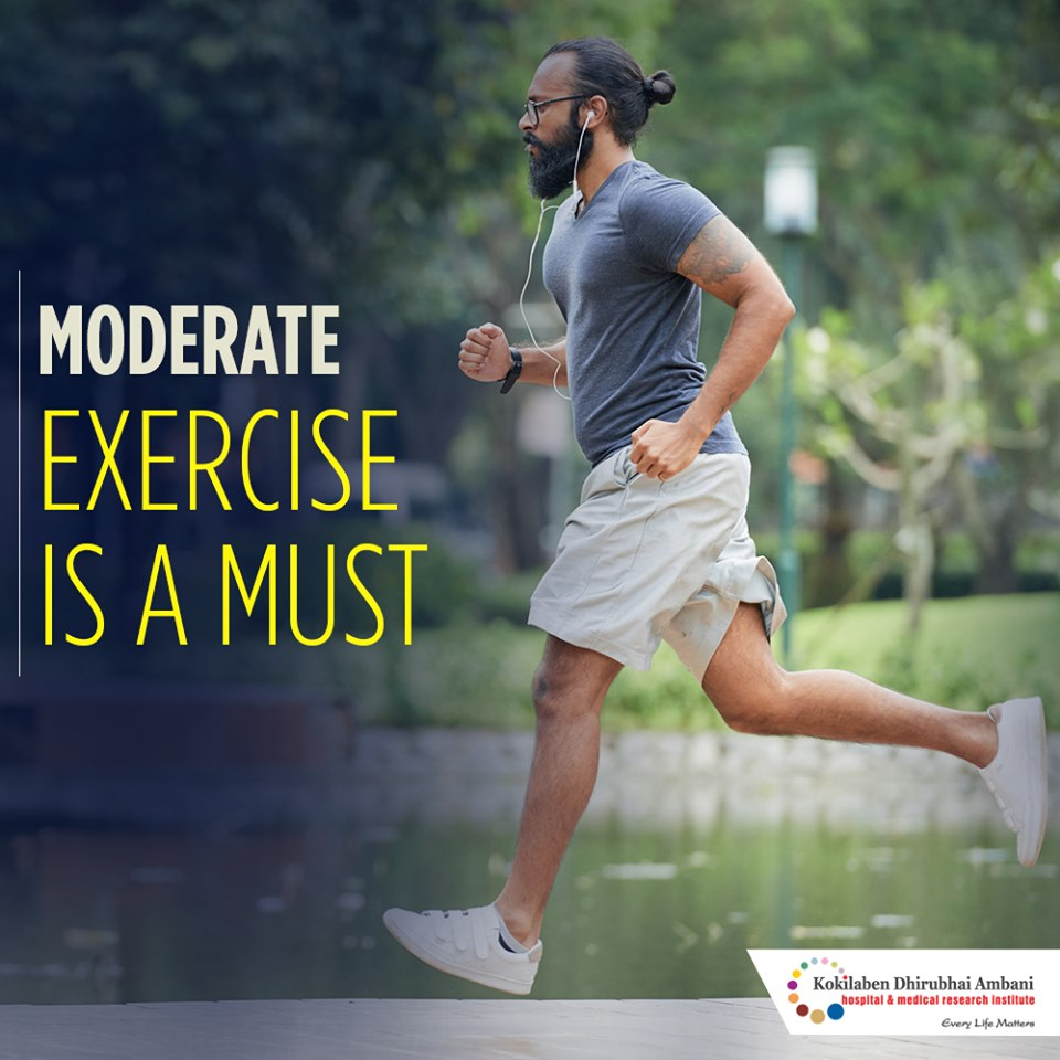 Moderate exercise is a must